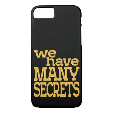 We Have Many Secrets iPhone 8/7 Case