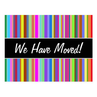 """""""We Have Moved!"""" + Stripes of Various Colors Postcard"""