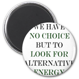 We Have No Choice But To Look For Alternative Ener Magnets