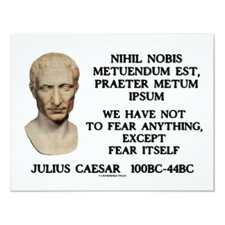 We Have Not To Fear Anything, Except Fear Itself Card