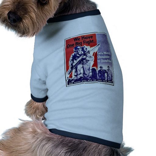 We Have One Big Fight Doggie Tee Shirt