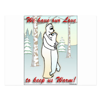 We have our love to keep us Warm Postcard