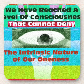 We have reached a level of consciousness drink coaster