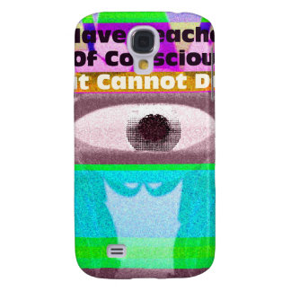 We have reached a level of consciousness that samsung galaxy s4 case