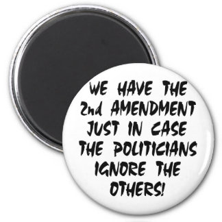 We Have The 2nd Amendment Just In Case 2 Inch Round Magnet