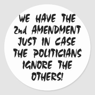 We Have The 2nd Amendment Just In Case Stickers