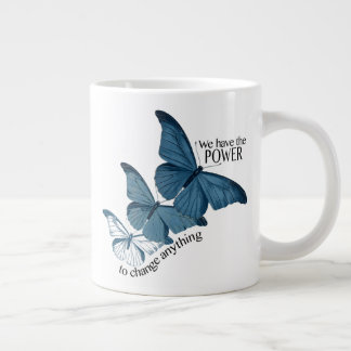 We have the Power to Change Anything ~ Mug