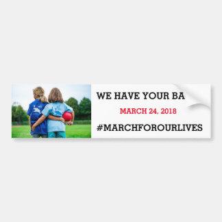 We Have Your Backs Mar24th Activism Bumper Sticker
