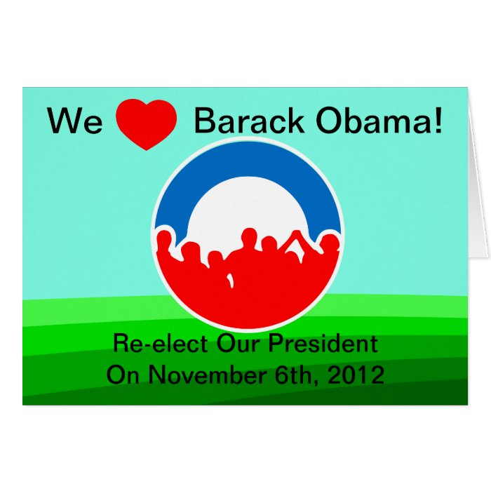 We Heart Barack Obama-Vote 11/06/12-Moving Forward Card