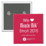"""We Heart Miracle Milk Stroll"" 2 Inch Square Button"