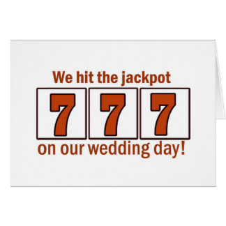We hit the jackpot 777 wedding day cards