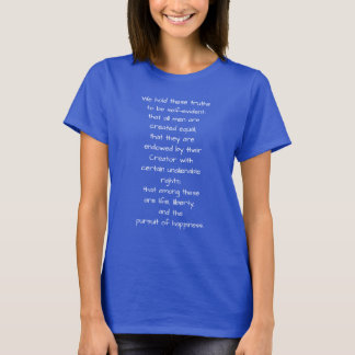We hold these truths - T-shirt