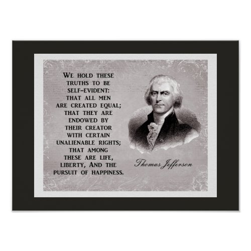 We Hold These Truths __ Thomas Jefferson Quote Poster