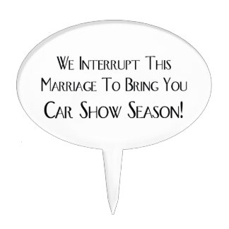 We Interrupt This Marriage To Bring You Car Show Cake Topper
