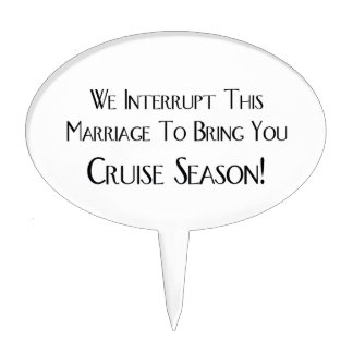 We Interrupt This Marriage To Bring You Cruise Cake Topper