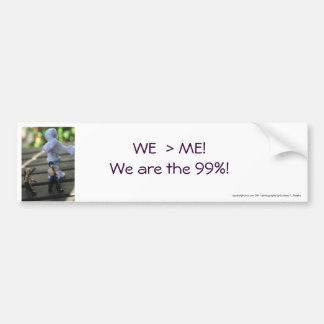 """WE"" is greater than ""ME"" bumper sticker"