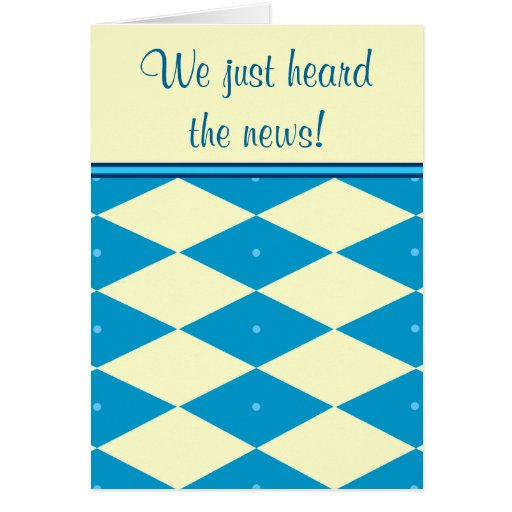 We just heard the news New Baby Boy Greeting Card
