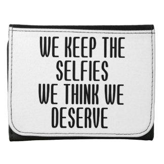 We Keep The Selfies We Think We Deserve Wallets