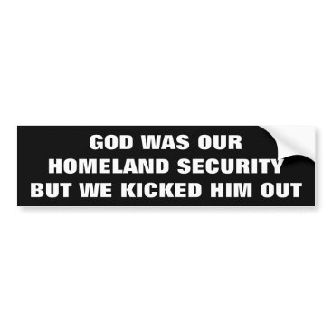 Aztec Themed We Kicked GOD Out of Homeland Security Bumper Sticker