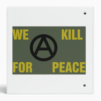 """We Kill For Peace"" Anarchy binder"