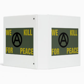 """""""We Kill For Peace"""" anarchy binder"""