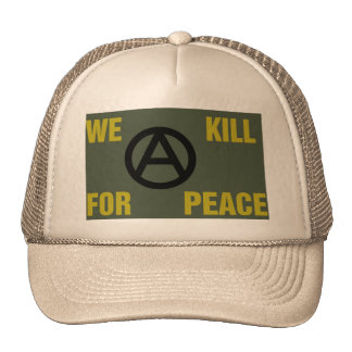 """""""We Kill For Peace"""" Anarchy Trucker hat"""