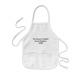 We Knead Challah!Good Shabbos.JWRP Kids' Apron