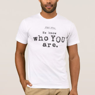 we know... T-Shirt