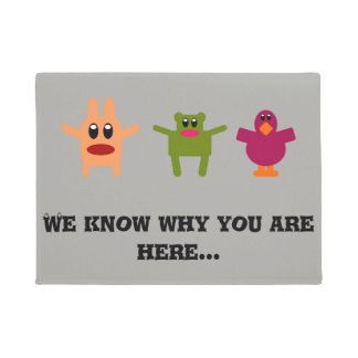 """We know why you are here"" Cute Doormat"