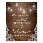 We Know You Would Be Here Rustic Wedding Sign Poster