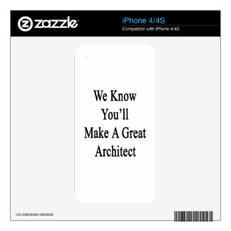 We Know You'll Make A Great Architect iPhone 4S Decal