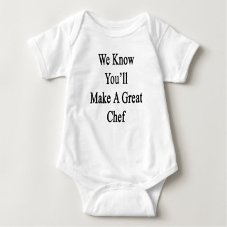 We Know You'll Make A Great Chef Tee Shirt