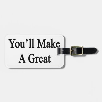 We Know You'll Make A Great Electrician Luggage Tag