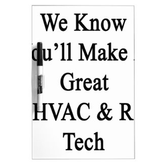 We Know You'll Make A Great HVAC R Tech Dry Erase Board