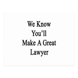 We Know You'll Make A Great Lawyer.png Postcard