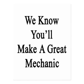 We Know You'll Make A Great Mechanic Postcard
