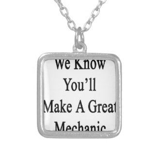 We Know You'll Make A Great Mechanic Silver Plated Necklace