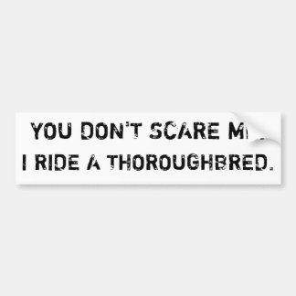 We laugh in the face of danger... car bumper sticker