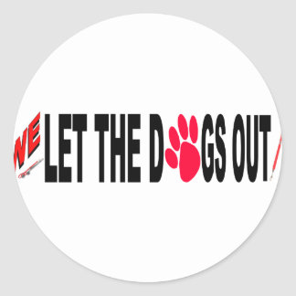 We Let the DogsOut Classic Round Sticker