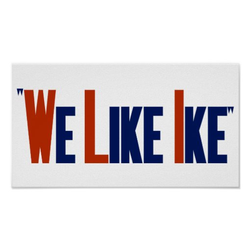 We Like Ike -- Eisenhower Election Poster