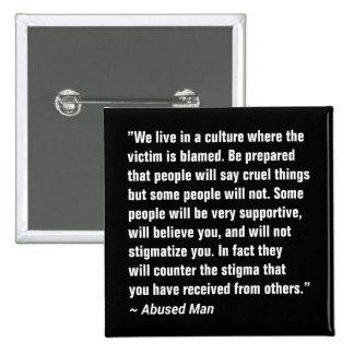 We Live In A Culture Where The Victim … Pinback Button