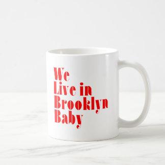 We Live in Brooklyn Baby Coffee Mug