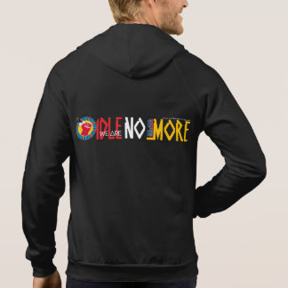 We Live Native = WE ARE IDLE NO MORE Hoodie