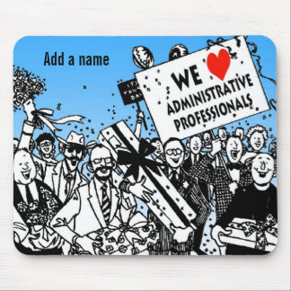 We Love Administrative Professionals Mouse Pad