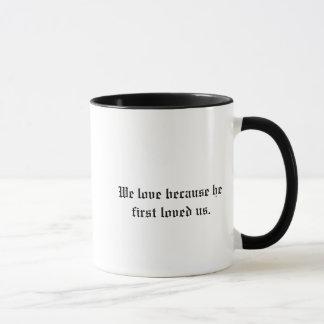 We love because He first loved us Mug
