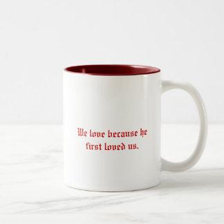 We love because he first loved us. Two-Tone coffee mug