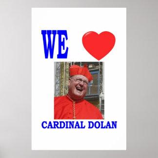 WE LOVE CARDINAL DOLAN POSTER