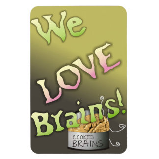 We Love Cooked Brains - Zombie Humor Magnet