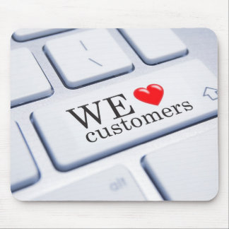 We Love Customers Mouse Pad