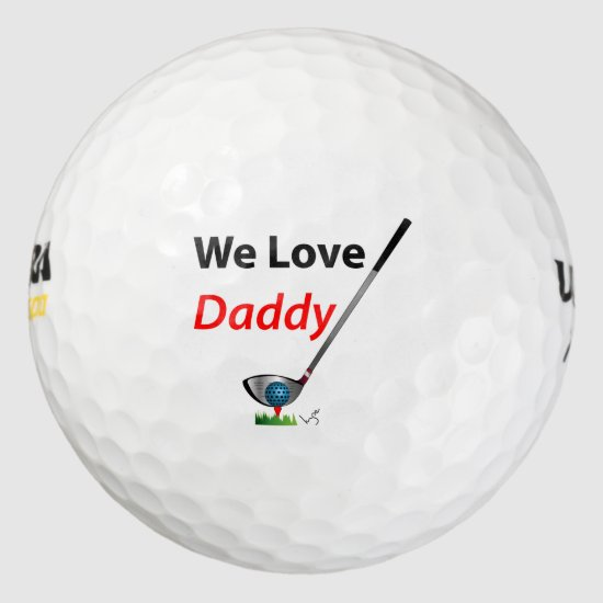 We love Daddy Fathers Day Birthday Gift Golf Balls